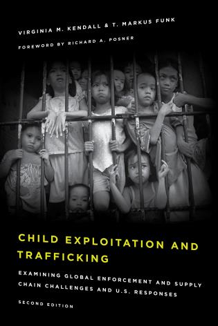 Launch Event For New Edition Of Child Exploitation And Trafficking: Examining Global Enforcement And Supply Chain Challenges Ad U.S. Responses By Judge Virginia Kendall And T. Markus Funk
