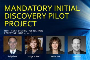 Webinar Slides: Game Changer: The New Mandatory Initial Discovery Pilot Project In The Northern District Of Illinois