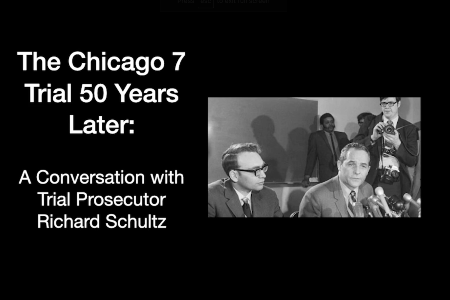 The Chicago Seven Trial 50 Years Later: A Conversation With Trial Prosecutor Richard Schultz